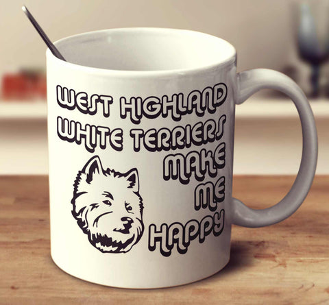 West Highland White Terriers Make Me Happy 2