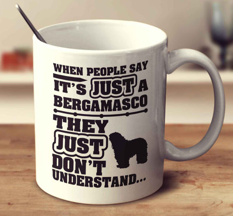 When People Say It's Just A Bergamasco