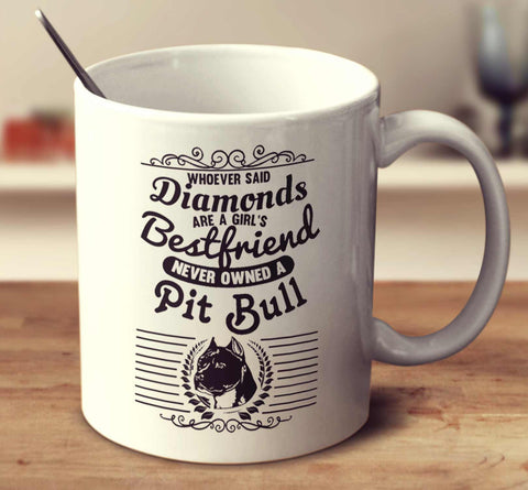 Whoever Said Diamonds Are A Girl's Bestfriend Never Owned A Pit Bull