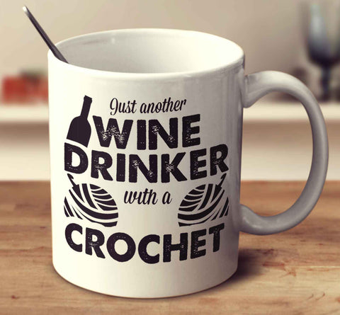 Wine Drinker With A Crochet Addiction