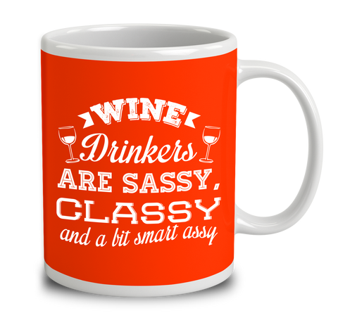 Wine Drinkers Are Sassy Classy And A Bit Smart Assy