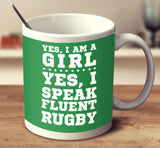 Yes I'm A Girl Yes I Speak Fluent Rugby