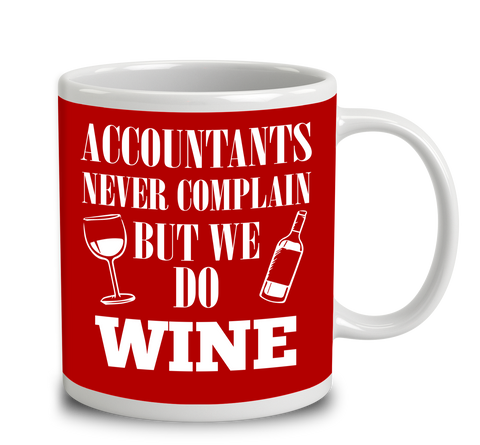 Accountants Never Complain But We Do Wine
