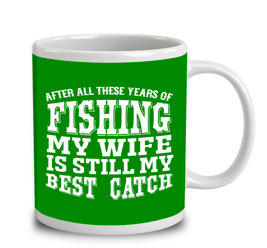 After All These Years Of Fishing My Wife Is Still My Best -1845