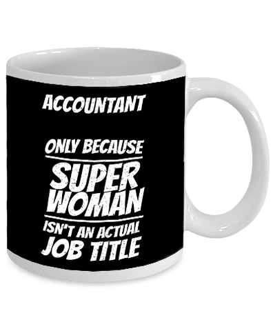 Accountant, Only Because Super Woman Isn't An Actual Job