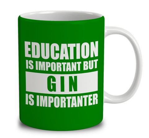 Education Is Important But Gin Is Importanter