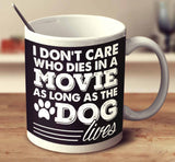 I Don't Care Who Dies In A Movie, As Long As The Dog Lives