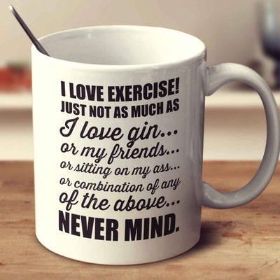 I Love Exercise Gin
