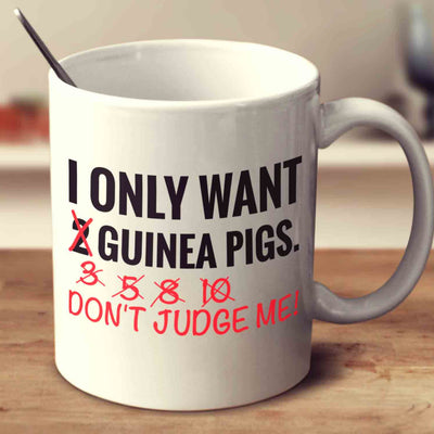 I Only Want Guinea Pigs