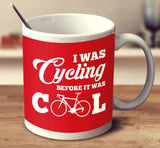 I Was Cycling Before It Was Cool
