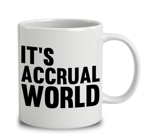 It's Accrual World - Accountant's Mug