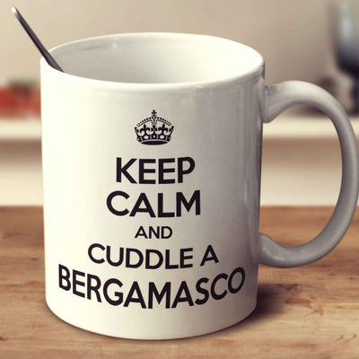 Keep Calm And Cuddle A Bergamasco