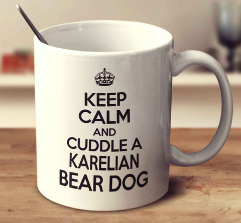 Keep Calm And Cuddle A Karelian Bear Dog