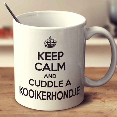 Keep Calm And Cuddle A Kooikerhondje