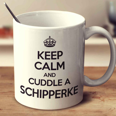 Keep Calm And Cuddle A Schipperke