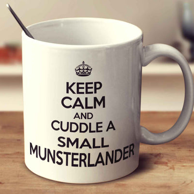 Keep Calm And Cuddle A Small Munsterlander