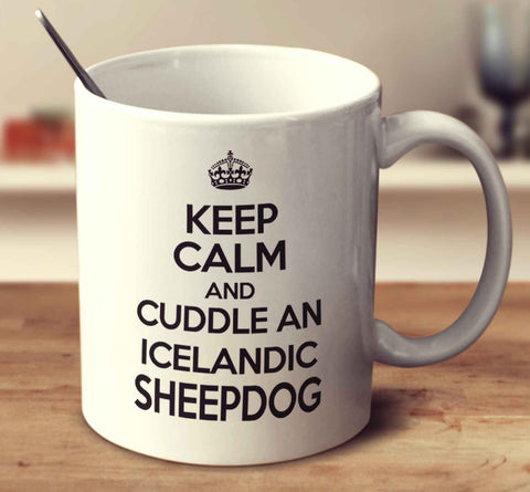 Keep Calm And Cuddle An Icelandic Sheepdog