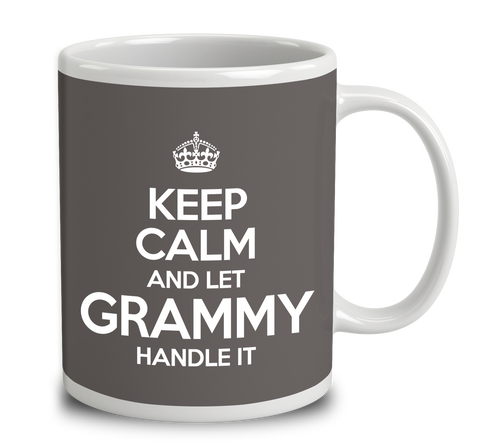 Keep Calm And Let Grammy Handle It