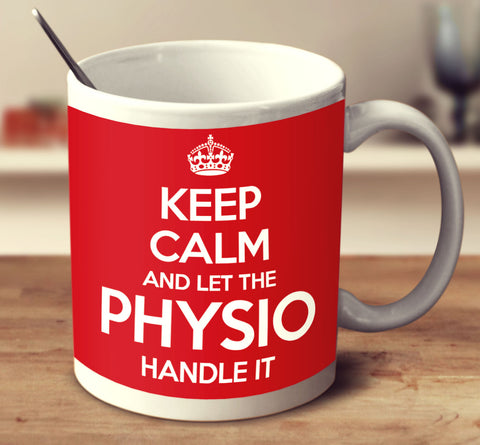 Keep Calm And Let The Physio Handle It