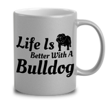 Life Is Better With A Bulldog