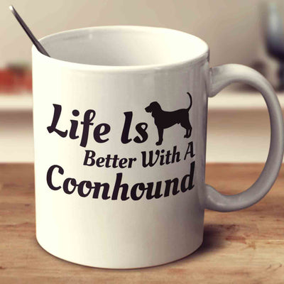 Life Is Better With A Coonhound