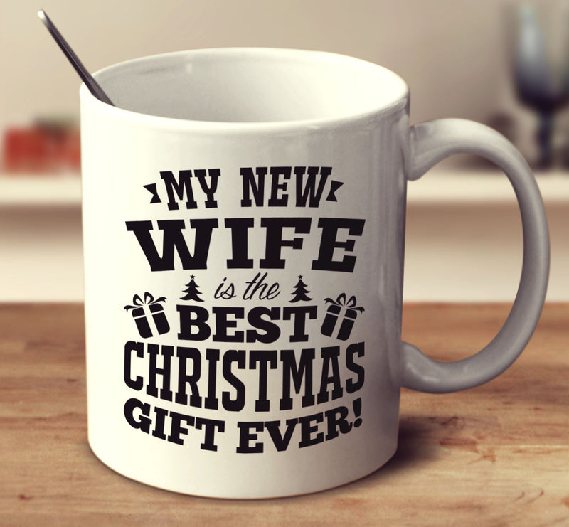 My New Wife Is The Best Christmas Gift Ever – mug-empire