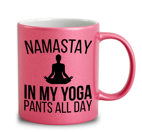 Namastay In My Yoga Pants All Day