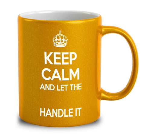 Personalized Keep Calm And Let The Handle It