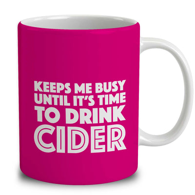 Personalized Keeps Me Busy Until It's Time To Drink Cider