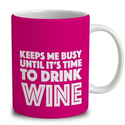 Personalized Keeps Me Busy Until It's Time To Drink Wine