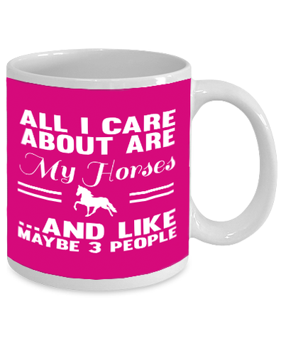 All I Care About Are My Horses And Like Maybe 3 People