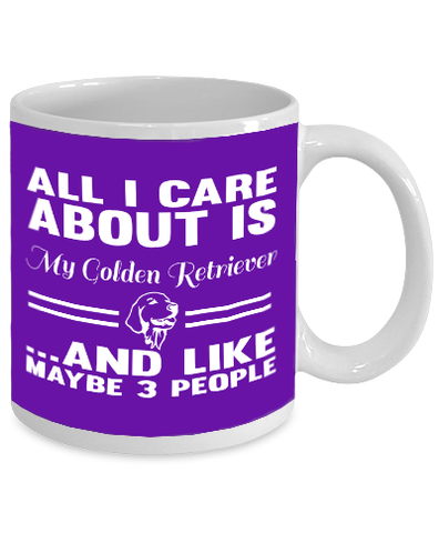 All I Care About Is My Golden Retriever And Like Maybe 3 People