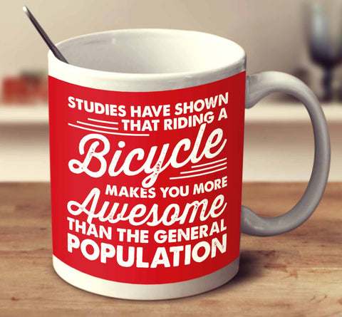 Studies Have Shown That Riding A Bicycle Everyday Makes You More Awesome Than The General Population