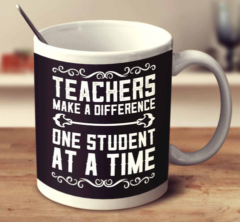 Teachers Make A Difference, One Student At A Time