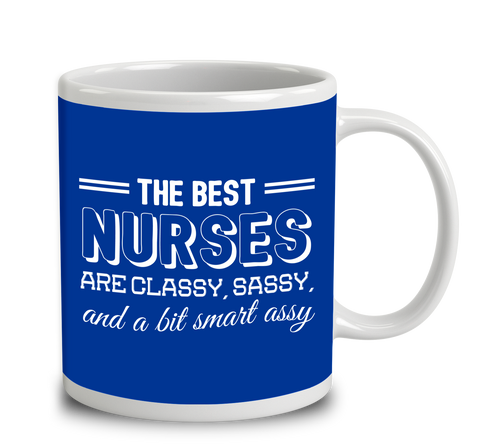 The Best Nurses Are Classy Sassy And A Bit Smart Assy