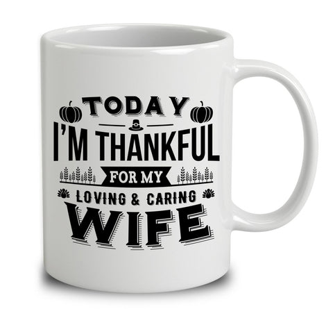 I'm Thankful For My Loving And Caring Wife