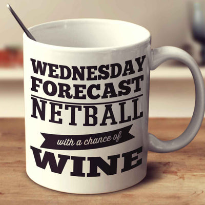 Wednesday Forecast Netball With A Chance Of Wine