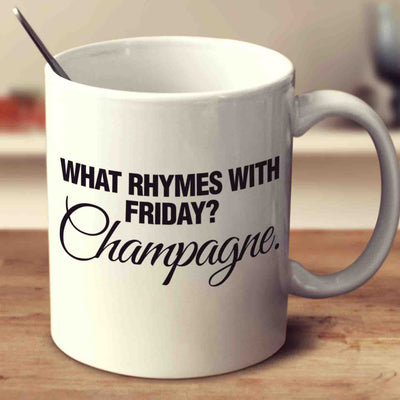 What Rhymes With Friday Champagne