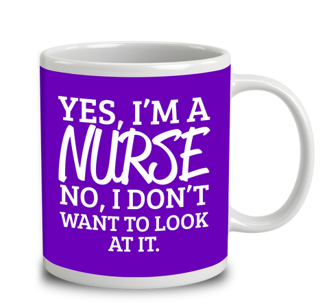 Yes, I'm A Nurse. No, I Don't Want To Look At It