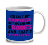 You Can't Buy Happiness But You Can Buy Books And That's Pretty Close