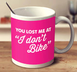 You Lost Me At I Don't Bike