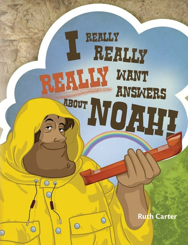 I Really Really Really Want Answers About Noah Book
