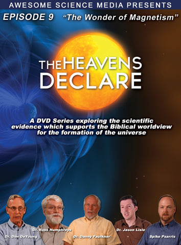 "Heavens Declare Ep 9 ""The Wonder of Magnetism"" DVD"