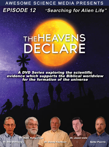 "Heavens Declare Ep 12 ""Searching for Alien Life"" DVD"