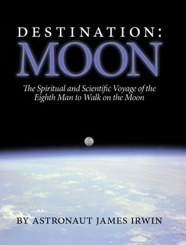 Destination Moon - Book by Astronaut James Irwin