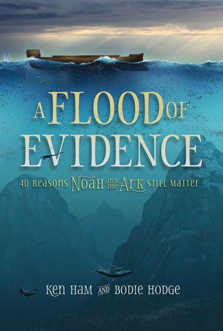 A Flood of Evidence - Book by Ken Ham & Bodie Hodge