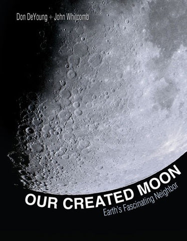 Our Created Moon - Book by Dr. Don DeYoung