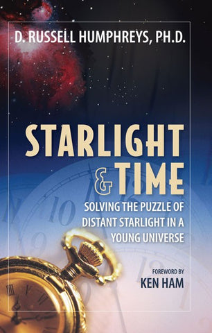 Starlight & Time - Book by Dr. Russ Humphreys