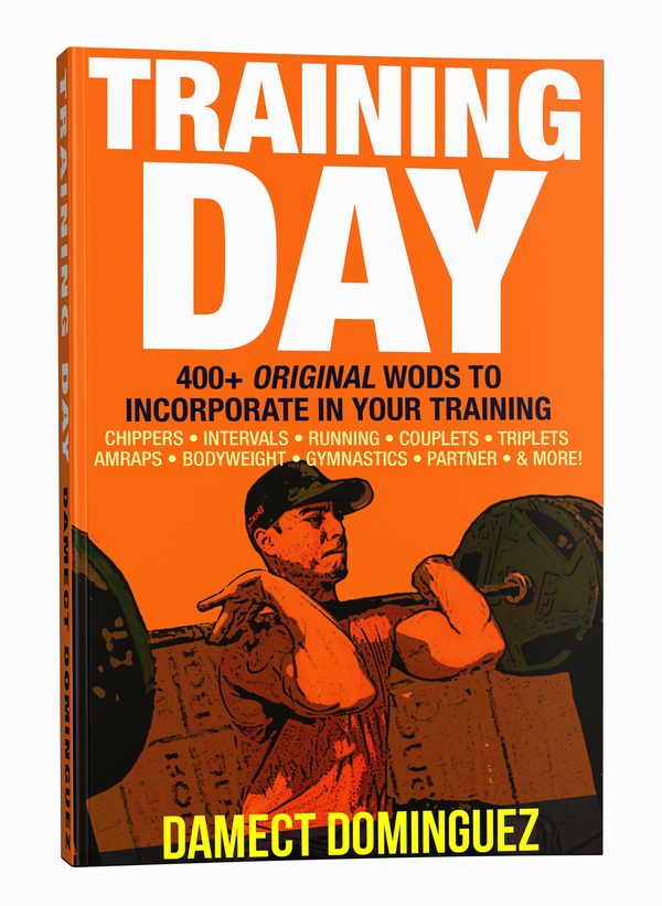 Training Day: 400+ Original WODs to Incorporate in Your Training
