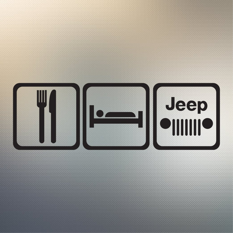 Eat Sleep Jeep Decal Sticker for Car Window, Laptop and More # 987